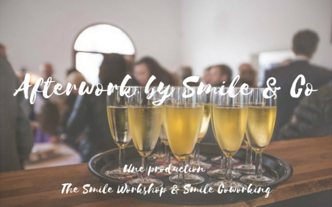 Afterwork by Smile & Co – Jeudi 18 Mai 2017