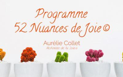 52 Nuances de Joie ©, le programme qui aide à cultiver la Joie au quotidien